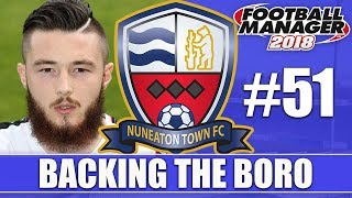 Backing the Boro FM18 | NUNEATON | Part 51 | A NEW HERO | Football Manager 2018