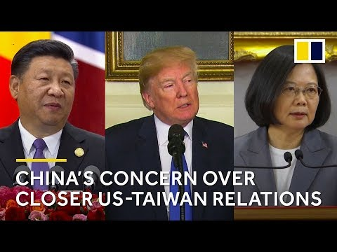 Why closer relations between the US and Taiwan make China un