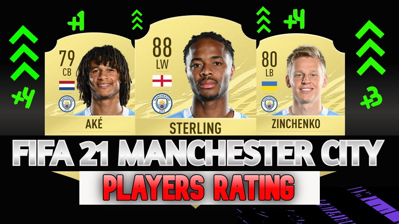 FIFA 21 | MANCHESTER CITY PLAYER RATINGS!!! FT. AKE, ZINCHENKO, STERLING,  ETC... - YouTube