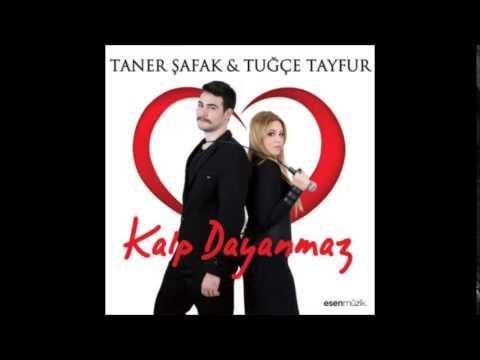 Tugce Tayfur & Taner Safak - Kalp Dayanmaz