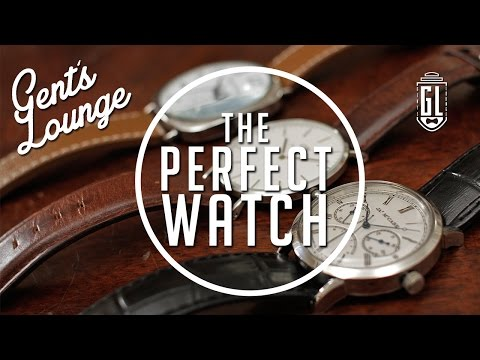 How to Find the Perfect Watch For You     Gent's Lounge