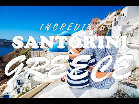 Incredible Santorini – Greece 2017