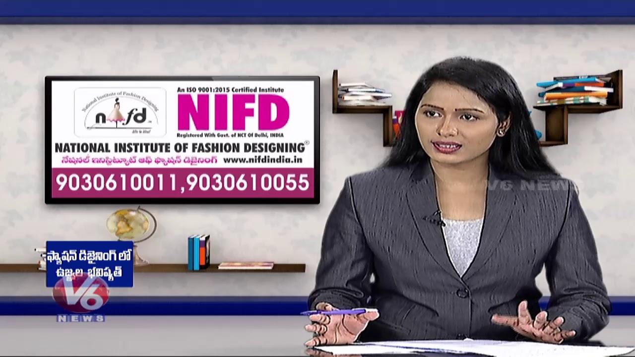 Career In Fashion Designing National Institute Of Fashion Designing V6 Telugu News Youtube