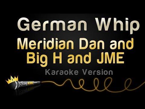 Meridian Dan and Big H and Jme- German Whip (Karaoke Version)