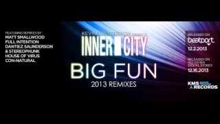 KEVIN SAUNDERSON PRESENTS - INNER CITY -BIG FUN (STEREO PHUNK & DANTIES SAUNDERSON REMIX)