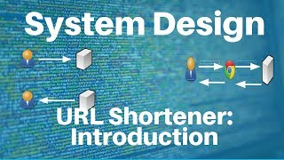 System Design: URL Shortener -- Introduction