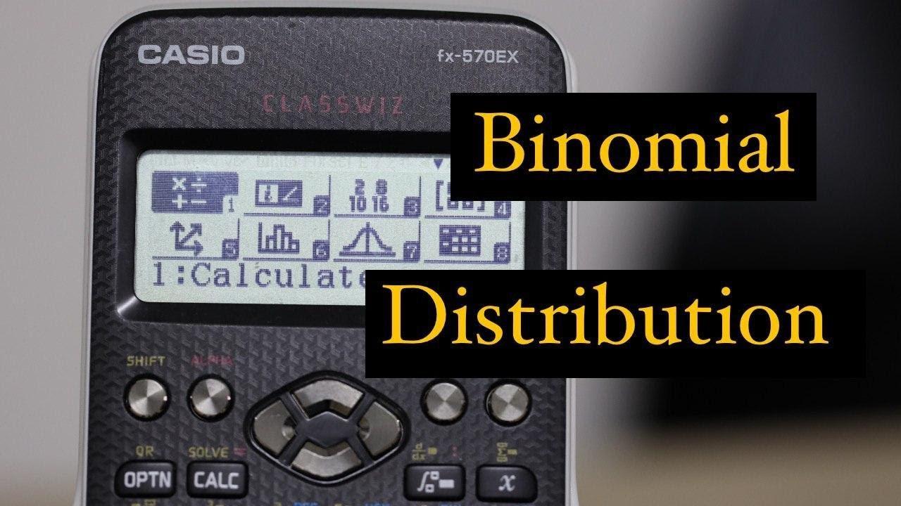 Binomial Distribution  - Casio FX-570EX