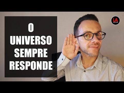 O UNIVERSO SEMPRE RESPONDE LEI DA ATRAÇÃO