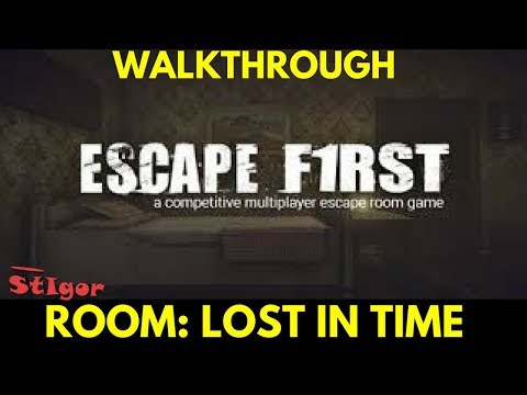 ESCAPE FIRST - ROOM: LOST IN TIME - WALKTHROUGH