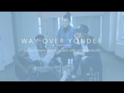 """Way Over Yonder"""