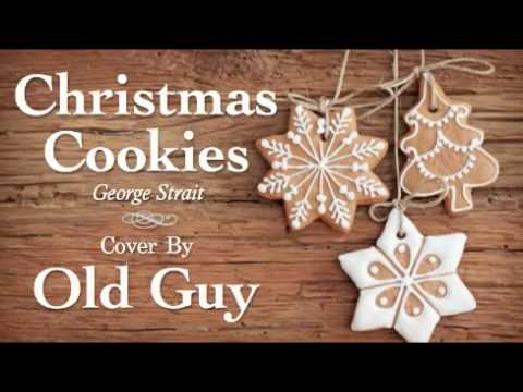 Christmas Cookies (George Strait) - Cover By Old Guy