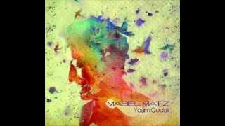 Mabel Matiz - Zor Değil (Yaşım Çocuk)