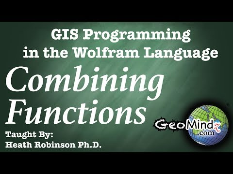 The Wolfram Language for GIS Programming and Analysis (6/11) - Combining Functions