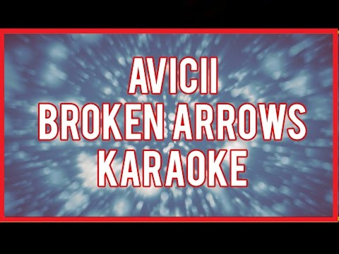 Avicii - Broken Arrows Karaoke & Lyrics