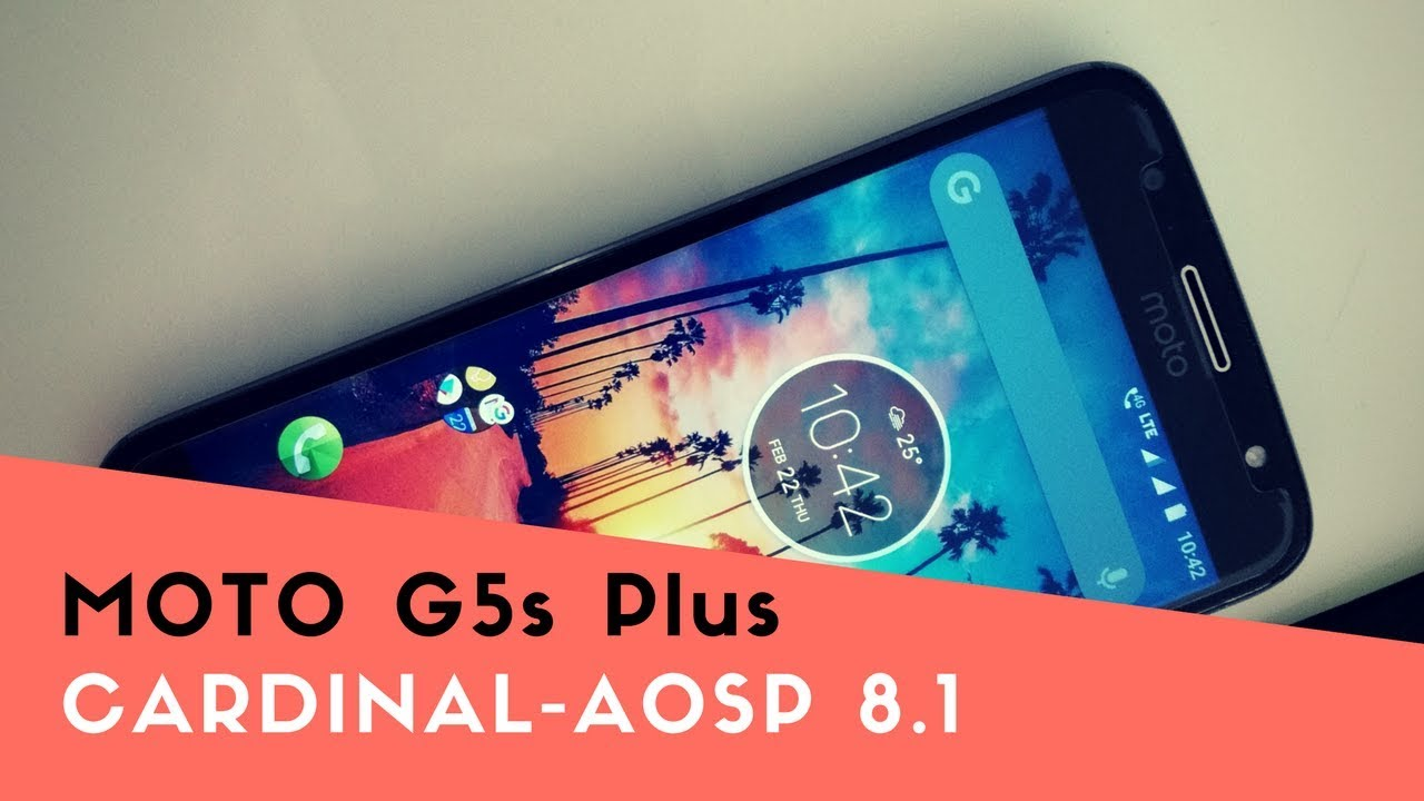 Moto G5s Plus: 8 1 Oreo Cardinal-AOSP ROM (VoLTE) Hindi