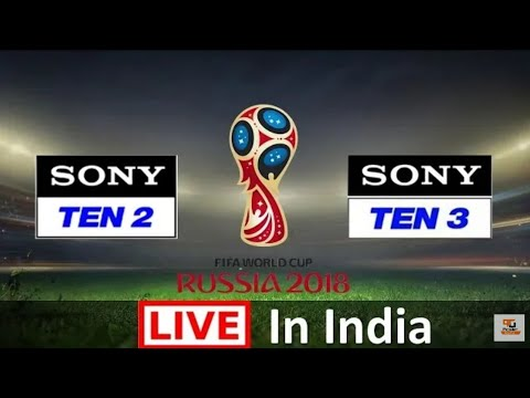 Live Sony Ten 2 & Sony Ten 3 live telecast FIFA World Cup 2018 in India