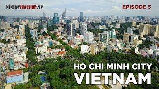 Ho Chi Minh City is HUGE | Ninja Teacher TV Episode 5
