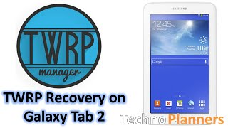 How to Install TWRP Recovery on Galaxy Tab 2 7.0