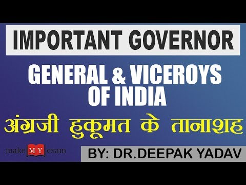 Important Governor Generals and Viceroys of INDIA | History