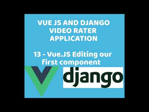 13 Vue JS and Django REST - Vue JS Editing our first component thumbnail