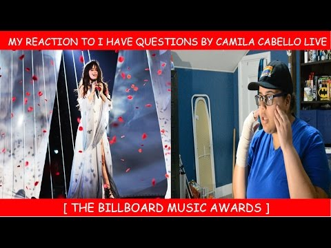 My Reaction To I Have Questions By Camila Cabello Live At The Billboard Music Awards