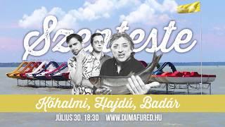 Szenteste   július 30. 18:30   DumaFüred 2017   Dumaszínház