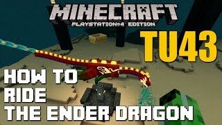 PS4/XBOX ONE Minecraft TITLE UPDATE 43 TU43 HOW TO RIDE THE ENDER DRAGON TUTORIAL W/ DOWNLOAD