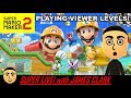 [🔴LIVE ] Super Mario Maker 2 - Playing Viewer Levels   Super Live! with James Clark