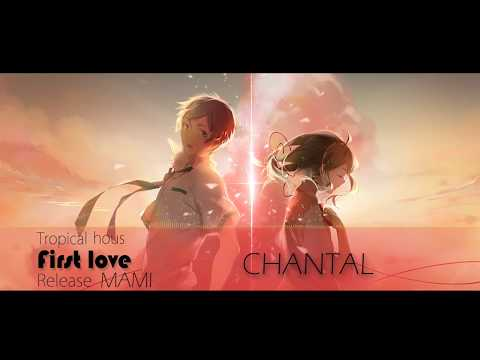 CHANTAL  First love mix  MAMI