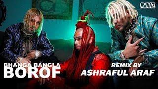 Bhanga Bangla BOROF Official Remix BOROF X The Village Remix by Ashraful Araf