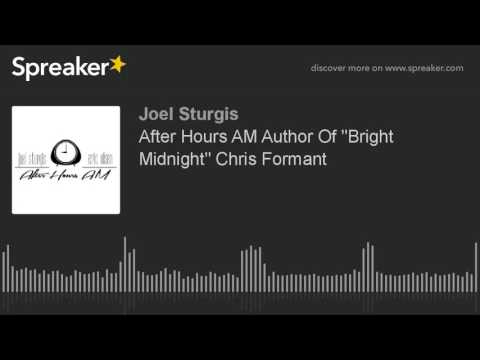 """After Hours AM Author Of """"Bright Midnight"""" Chris Formant"""