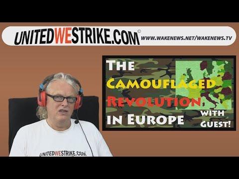 The Camouflaged Revolution In Europe - UNITEDWESTRIKE Radio-Marathon 20160611