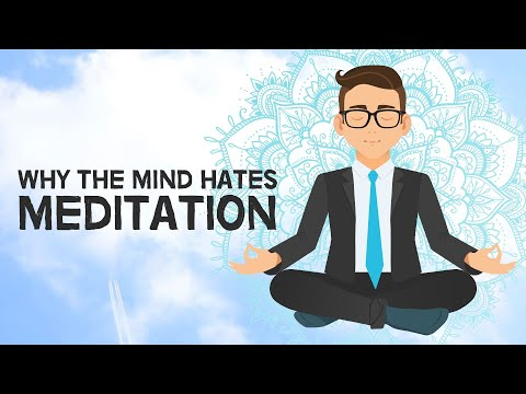 Why The Mind Hates Meditation