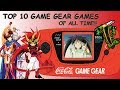 TOP 10 GAME GEAR GAMES OF ALL TIME (2018)