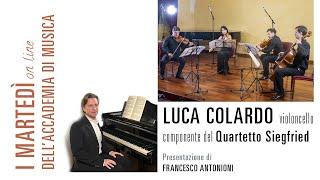 Luca Colardo e il Quartetto Siegfried in concerto per I martedì on line dell'Accademia di Musica