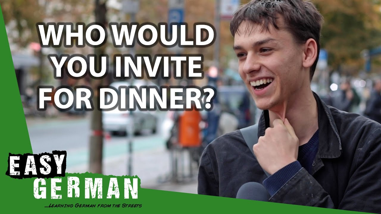 Who Would You Invite for Dinner? | Easy German 372