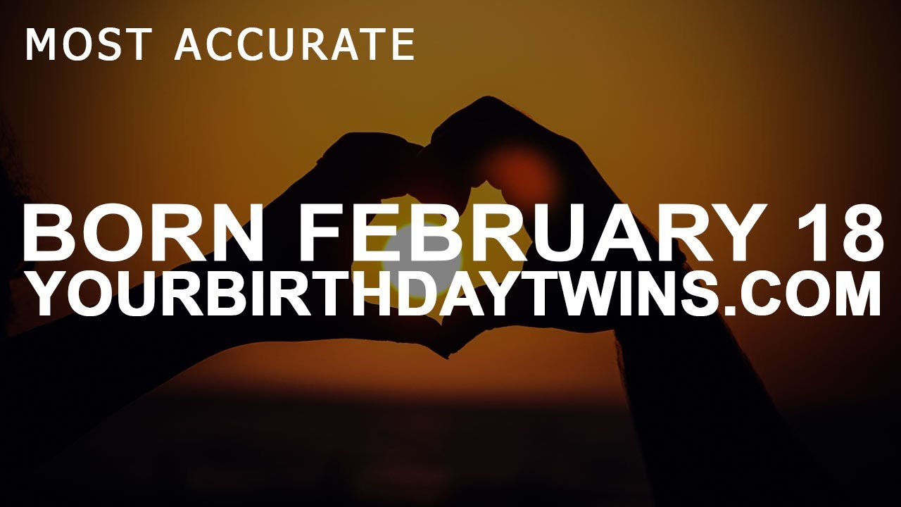 February 18 Birthday Horoscope