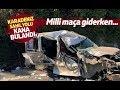 Milli Maç Yolunda Kaza 1 Ölü 3 Yaralı mp3