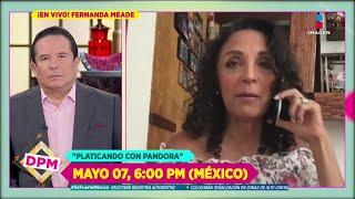 Fernanda Meade invita a 'Platicando con Pandora'   De Primera Mano