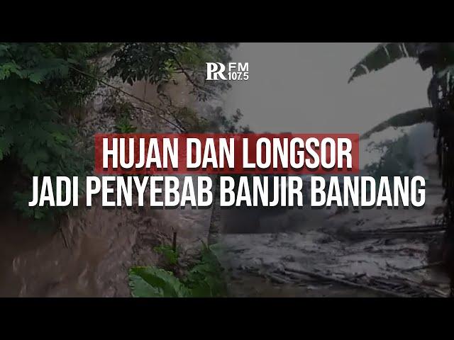 Hujan dan Longsor Jadi Penyebab Banjir Bandang di Kawasan Puncak Kabupaten Bogor