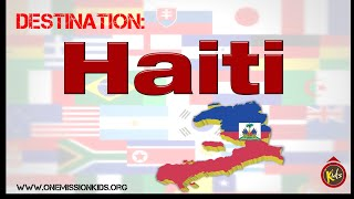 Destination: Haiti- One Mission Kids