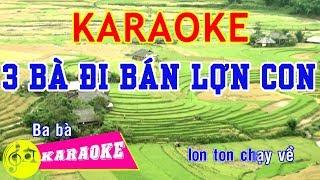 Ba Bà Đi Bán Lợn Con Karaoke || Beat Chuẩn - Karaoke Nhạc Thiếu Nhi