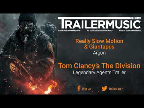 Tom Clancy's The Division - Legendary Agents Trailer Exclusive Music (Really Slow Motion - Argon)