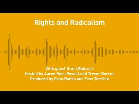 Free Thoughts, Ep. 202: Rights and Radicalism (with Grant Babcock)