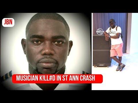 Musician K!ll#d In St Ann Crash/JBN