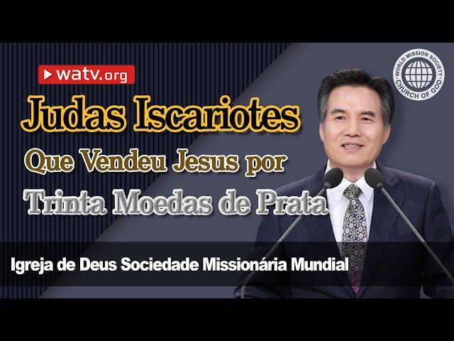 Judas Iscariotes Que Vendeu Jesus por Trinta Moedas de Prata   IDDSMM, Ahnsahnghong, Deus Mãe