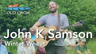 John K Samson - Winter Wheat (Old Crow Magazine)