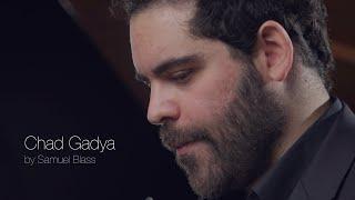 Chad Gadya by Shmuel Blasz / חד גדיא שמואל בלאס (Lebensmelodie)