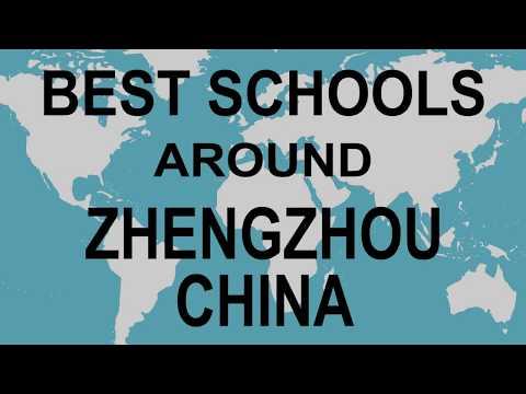 Best Schools around Zhengzhou, China