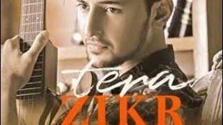 Tera Zikr Darshan Raval Full Lyrical Song Latest New Hit Song